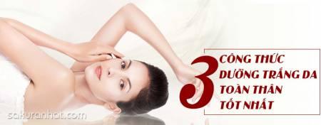 3 công thức dưỡng trắng da toàn thân tốt nhất