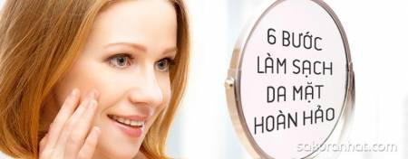 6 Bước làm sạch da mặt hoàn hảo