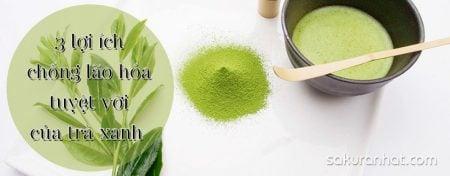 3 lợi ích chống lão hóa tuyệt vời của trà xanh 1